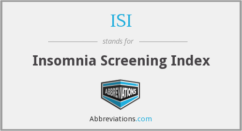 ISI - Insomnia Screening Index