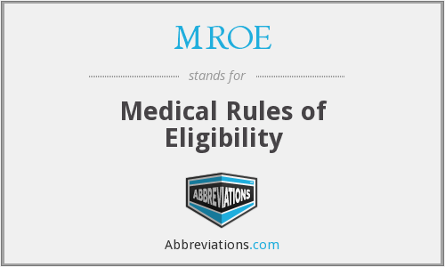 MROE - Medical Rules of Eligibility