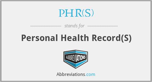 PHR(s) - personal health record(s)