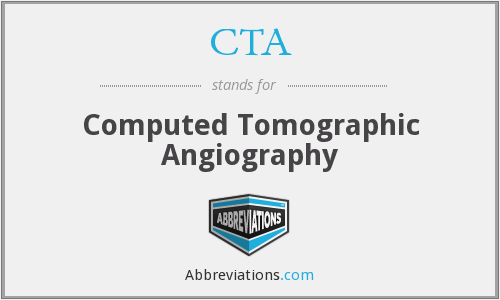 CTA - computed tomographic angiography