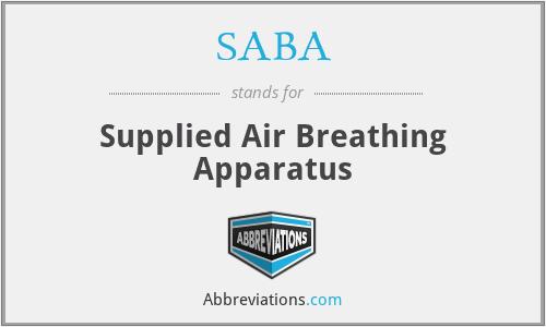SABA - Supplied Air Breathing Apparatus
