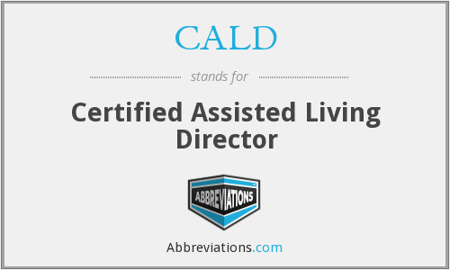 CALD - Certified Assisted Living Director