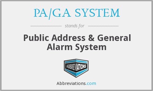 What does PA/GA SYSTEM stand for?
