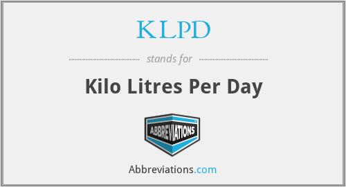KLPD - Kilo Litres Per Day