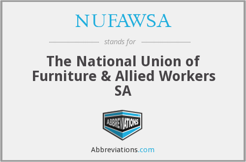 NUFAWSA - The National Union of Furniture & Allied Workers SA