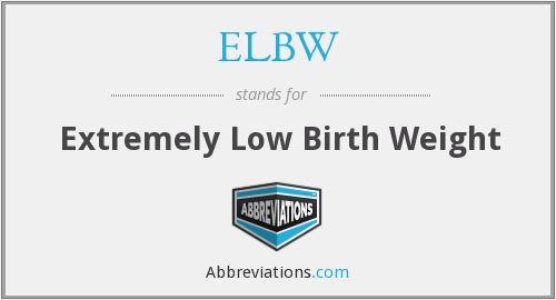 What does ELBW stand for?