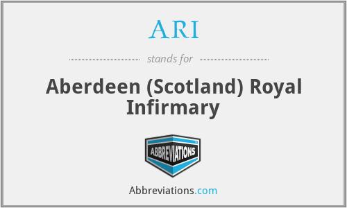 ARI - Aberdeen (Scotland) Royal Infirmary