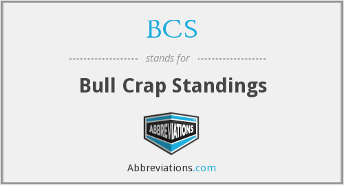BCS - Bull Crap Standings