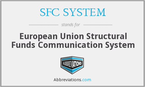 SFC SYSTEM - European Union Structural Funds Communication system
