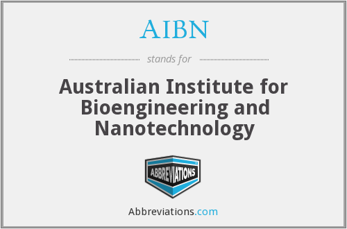 AIBN - Australian Institute for Bioengineering and Nanotechnology