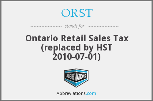 ORST - Ontario Retail Sales Tax (replaced by HST 2010-07-01)