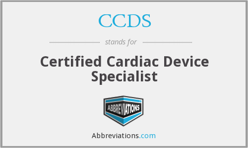 CCDS - Certified Cardiac Device Specialist