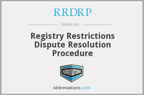 RRDRP - Registry Restrictions Dispute Resolution Procedure