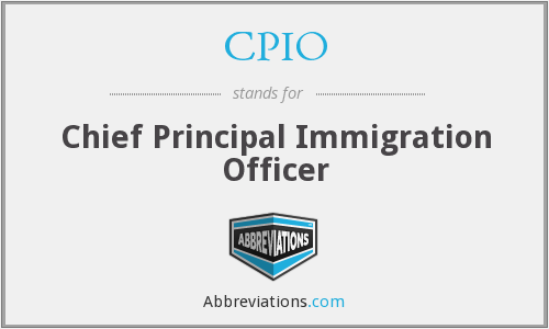 CPIO - Chief Principal Immigration Officer