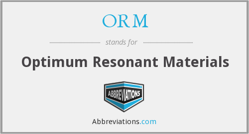 ORM - Optimum Resonant Materials