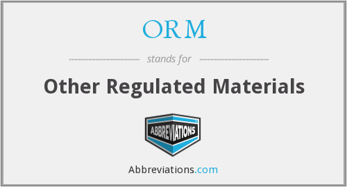 ORM - Other Regulated Materials
