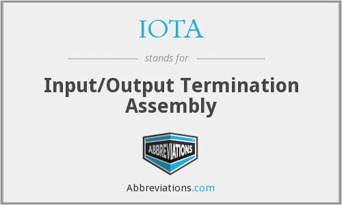 IOTA - Input/Output Termination Assembly