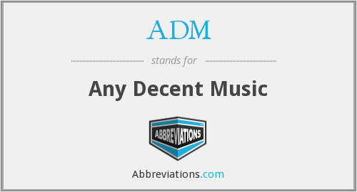 ADM - Any Decent Music