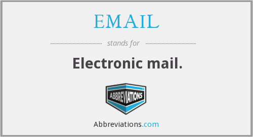 EMAIL - Electronic mail.