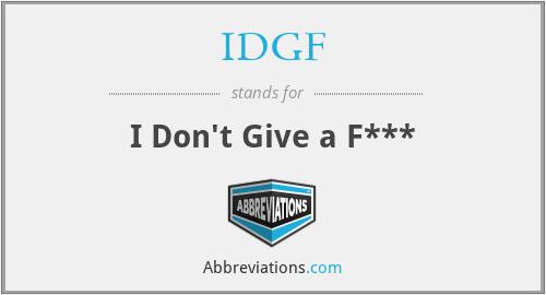 IDGF - I Don't Give a F***