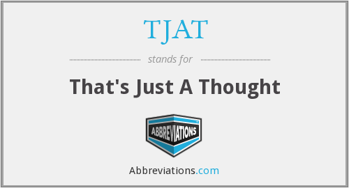 What does TJAT stand for?