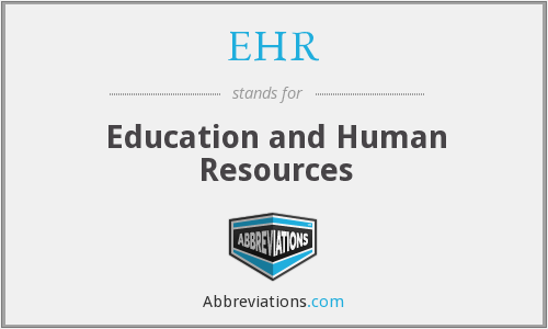 EHR - Education and Human Resources
