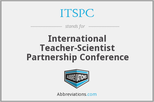 ITSPC - International Teacher-Scientist Partnership Conference