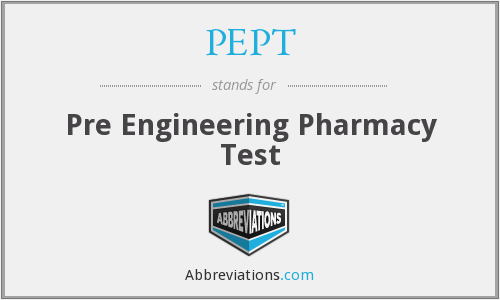 PEPT - Pre Engineering Pharmacy Test
