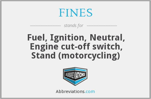 FINES - Fuel, Ignition, Neutral, Engine cut-off switch, Stand (motorcycling)