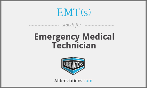 EMT(s) - Emergency Medical Technician