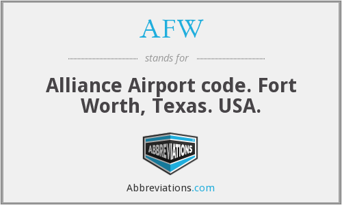 AFW - Alliance Airport code. Fort Worth, Texas. USA.