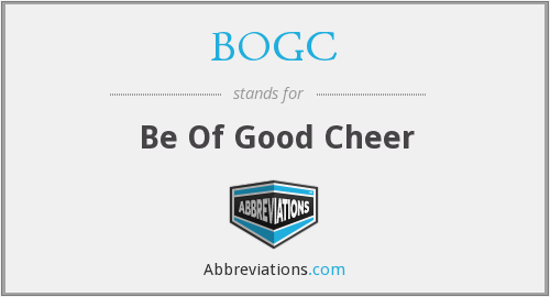 BOGC - Be Of Good Cheer