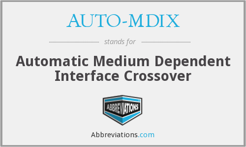AUTO-MDIX - Automatic Medium Dependent Interface Crossover