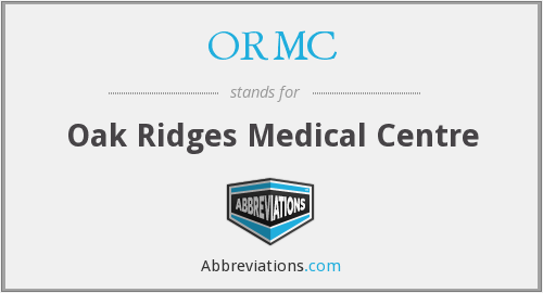 ORMC - Oak Ridges Medical Centre