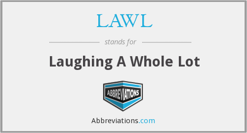What does LAWL stand for?