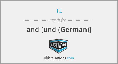 u. - and [und (German)]