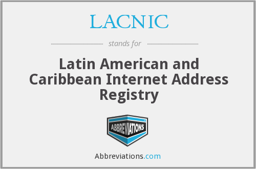 LACNIC - Latin American and Caribbean Internet Address Registry