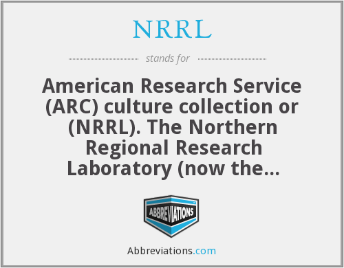 NRRL - American Research Service (ARC) culture collection or (NRRL). The Northern Regional Research Laboratory (now the National Center For Agricultural Utilization Research) opened in 1940.