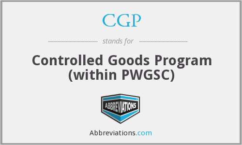 CGP - Controlled Goods Program (within PWGSC)