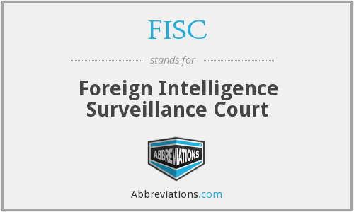 FISC - Foreign Intelligence Surveillance Court