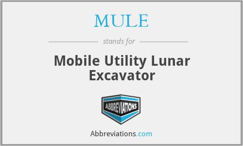 MULE - Mobile Utility Lunar Excavator