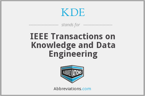 KDE - IEEE Transactions on Knowledge and Data Engineering