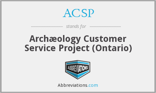 ACSP - Archæology Customer Service Project (Ontario)