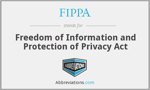 FIPPA - Freedom of Information and Protection of Privacy Act