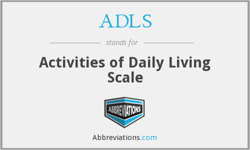 ADLS - Activities of Daily Living Scale