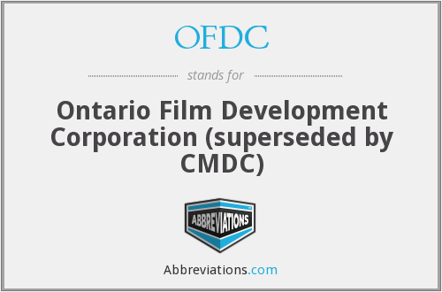 OFDC - Ontario Film Development Corporation (superseded by CMDC)