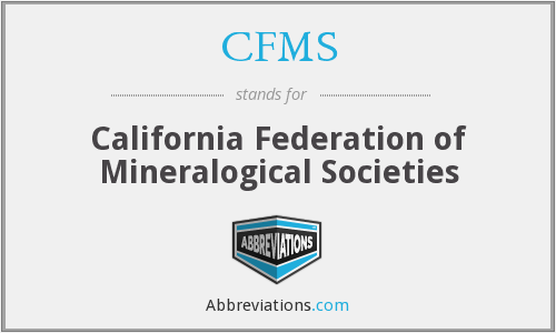 CFMS - California Federation of Mineralogical Societies