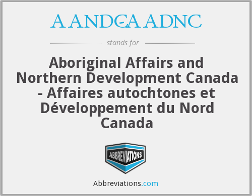 AANDC-AADNC - Aboriginal Affairs and Northern Development Canada - Affaires autochtones et Développement du Nord Canada