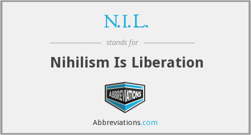N.I.L. - Nihilism Is Liberation