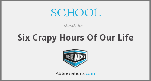 SCHOOL - Six Crapy Hours Of Our Life